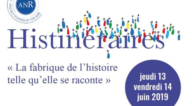 ANR Histinéraires : colloque à l'IHTP, les 13 et 14 juin 2019